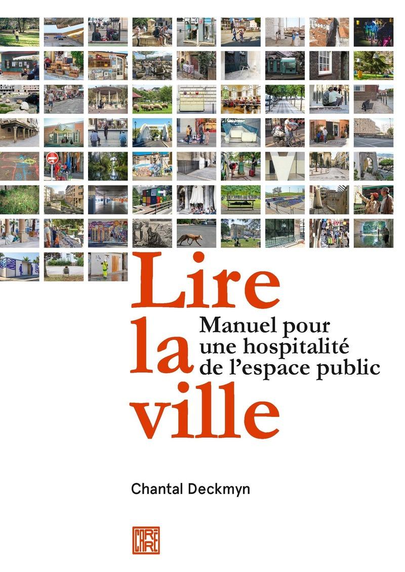 Lire la ville. Manuel pour une hospitalité de l'espace public